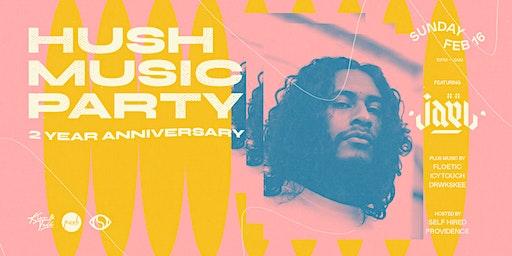 Hush Music Party 2 Year Anniversary Ft Jael