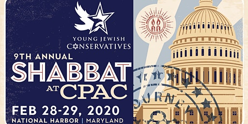 Young Jewish Conservatives 9th Annual Shabbat Event at CPAC 2020!