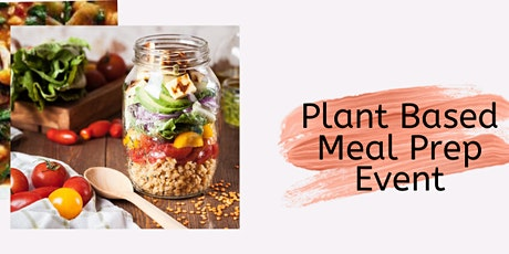 Plant Based Meal Prep Event tickets