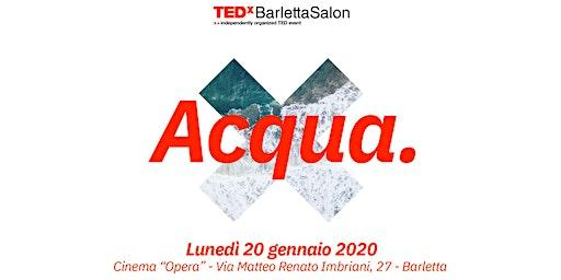 TEDxBarlettaSalon - Acqua