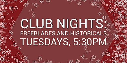 Club Nights: Freeblades and Historicals