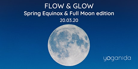 Flow & Glow - Spring Equinox & Full Moon edition tickets