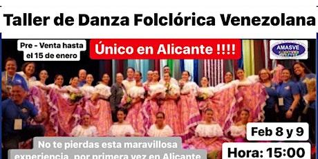 1ER TALLER DE DANZA FOLCLORICA VENEZOLANA EN ALICANTE - ESPAÑA entradas
