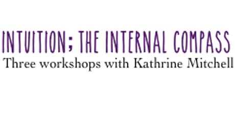 Intuition; Internal Compass Workshops tickets