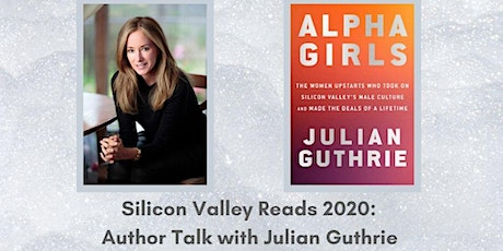 Silicon Valley Reads 2020: Author Talk with Julian Guthrie tickets