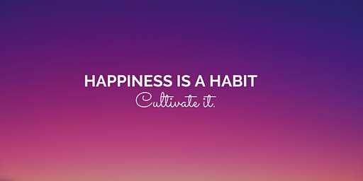 """Happiness Is A Habit """"Show and Tell"""" Kick Back"""