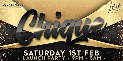 Chique: Launch Party