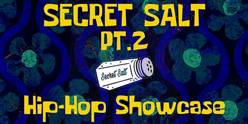 The Secret Salt Hip Hop Showcase pt. 2