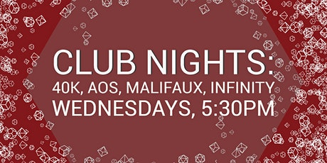 Club Nights: 40K, AOS, Malifaux, Infinity tickets