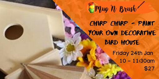 Chirp Chirp - Paint your own decorative bird house