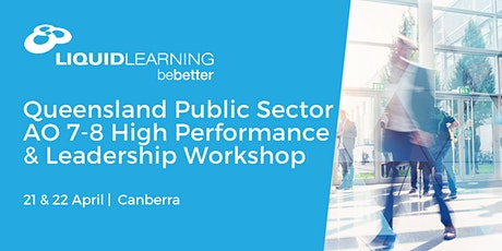 Queensland Public Sector AO 7-8 High Performance & Leadership Workshop tickets