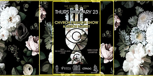 CHVRCH FASHION SHOW & MERCH MARKET [4YR Anniversary Weekend Launch]