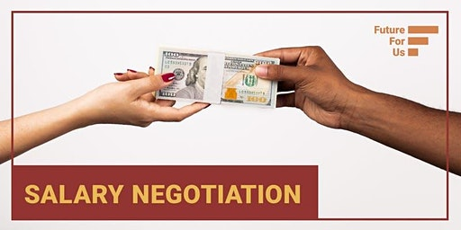 Salary Negotiation Workshops by Future for Us