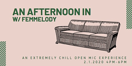 An Afternoon In: In-Home Open Mic with Femmelody tickets
