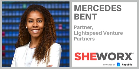 SheWorx SF Breakfast Roundtable: Mercedes Bent, Partner, Lightspeed Venture Partners tickets