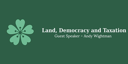 Land, Democracy and Taxation