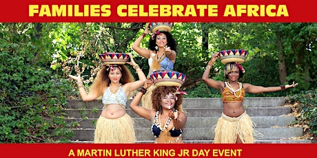 Families Celebrate Africa - A Martin Luther King Day Event  tickets
