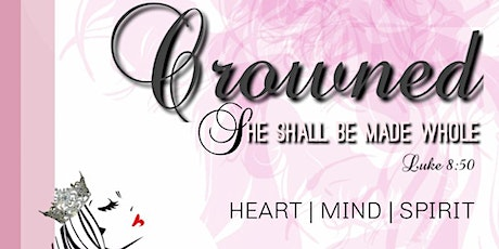 CROWNED: She Shall Be Made tickets