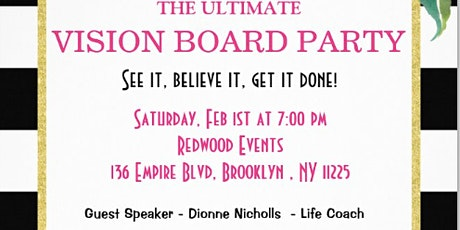 The Ultimate Vision Board Party. See it -Believe it- Get it done. tickets