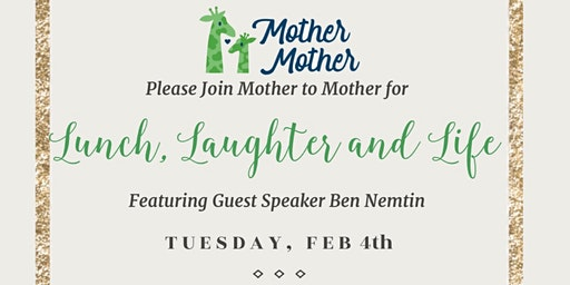 Join Mother To Mother and Ben Nemtin for Lunch, Laughter and Life!