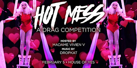 Hot Mess: Drag Competition tickets