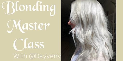 @Rayvenv Blonding Masterclass