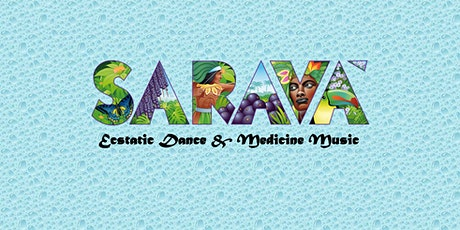 SARAVÁ ~ Ecstatic Dance & Medicine Music tickets
