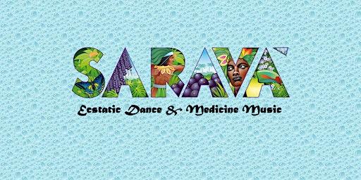 SARAVÁ ~ Ecstatic Dance & Medicine Music