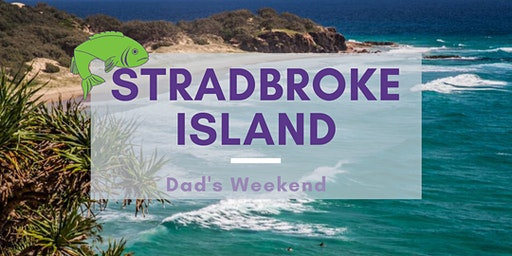 Stradbroke Island Dad's Weekend
