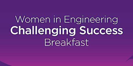 Women in Engineering 'Challenging Success' Breakfast tickets