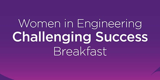 Women in Engineering 'Challenging Success' Breakfast