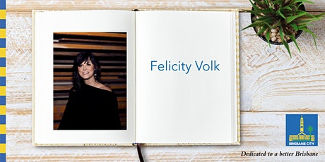 Meet Felicity Volk - Brisbane Square Library tickets