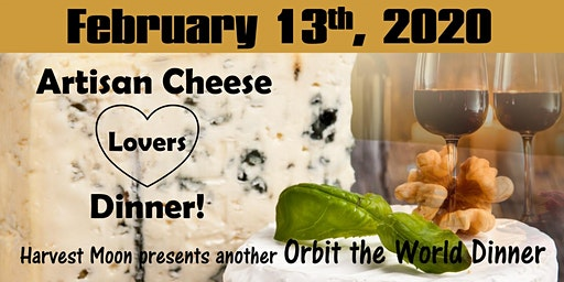 Artisan Cheese Lovers Orbit the World Dinner