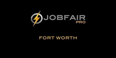 Fort Worth Job Fair March 5th at the Sheraton Fort Worth Downtown Hotel tickets