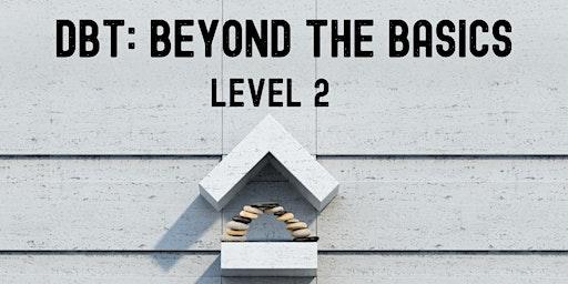 DBT Beyond the Basics - FRIDAY 2/28