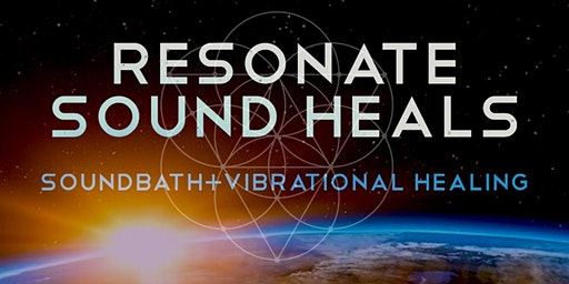 Resonate Sound Heals, SoundBath and Vibrational Healing