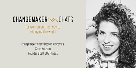 Boston Changemaker Chat with Sadie Kurzban of 305 Fitness tickets