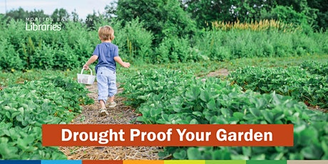CANCELLED: Drought Proof Your Garden - Woodford Library tickets