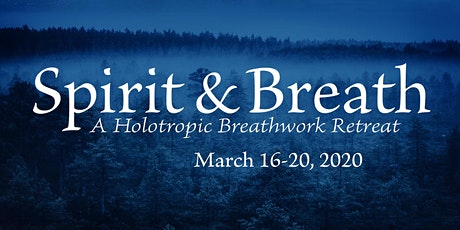 Spirit & Breath: A Holotropic Breathwork Retreat tickets