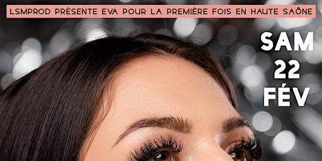 EVA QUEEN en SHOWCASE pour la premiere fois en HAUTE SAONE billets