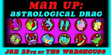 Man Up: Astrological Drag 2.0 tickets