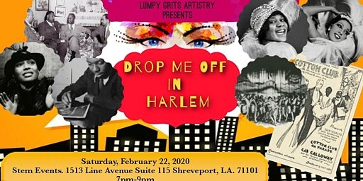 Lumpy  Grits Presents Drop Me Off In Harlem!