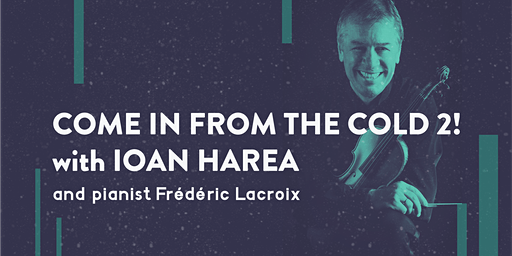 IOAN HAREA - Come in from the Cold 2!