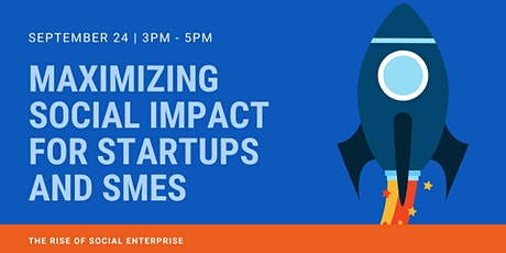 Maximizing Social Impact for Startups and SMEs tickets