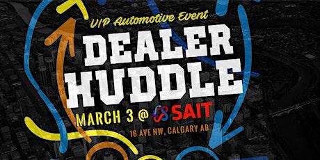 Dealer Huddle Calgary tickets