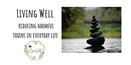 Living Well: Reducing harmful toxins in everyday life tickets