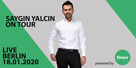 Saygin Yalcin LIVE in Berlin - Seminar für Unternehmertum powered by Fiverr Tickets