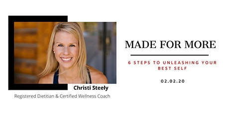 MADE FOR MORE: 6 Steps to Unleashing your Best Self. tickets