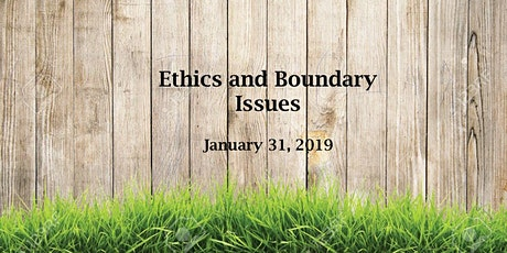 Ethics and Boundary Issues tickets