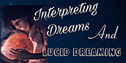 Dream Interpretation and Lucid Dreaming